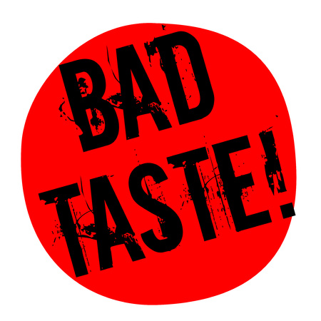 BAD TASTE sticker. Authentic design graphic stamp.