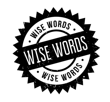 Wise Words rubber stamp. Grunge design with dust scratches. Effects can be easily removed for a clean, crisp look. Color is easily changed. Çizim