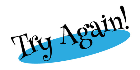 Try Again rubber stamp. Grunge design with dust scratches. Effects can be easily removed for a clean, crisp look. Color is easily changed. Vector Illustration