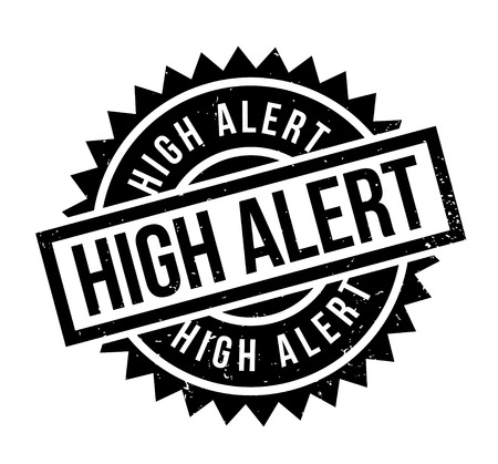 High Alert rubber stamp.
