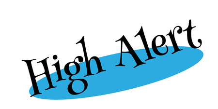 be careful: High Alert rubber stamp.