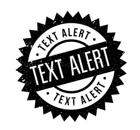 Text alert rubber stamp.