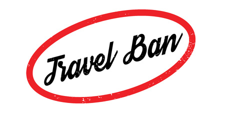 Travel ban rubber stamp illustration.