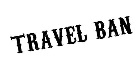 Travel ban rubber stamp illustration.