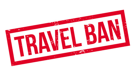 Travel Ban rubber stamp.