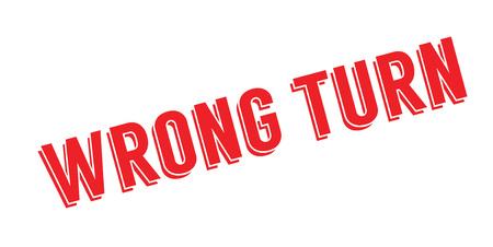 Wrong turn rubber stamp. Illustration