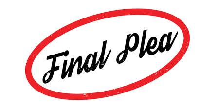 Final Plea rubber stamp. Grunge design with dust scratches. Effects can be easily removed for a clean, crisp look. Color is easily changed.