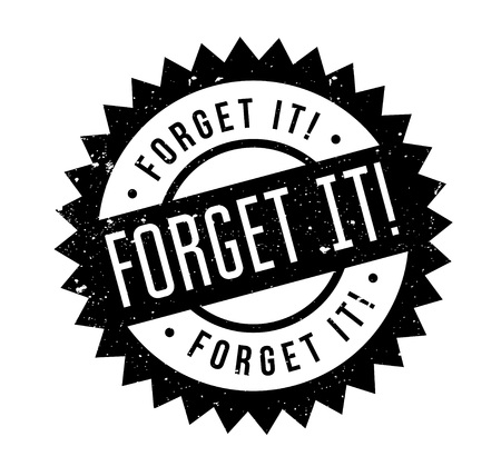 Forget It rubber stamp. Grunge design with dust scratches. Effects can be easily removed for a clean, crisp look. Color is easily changed.