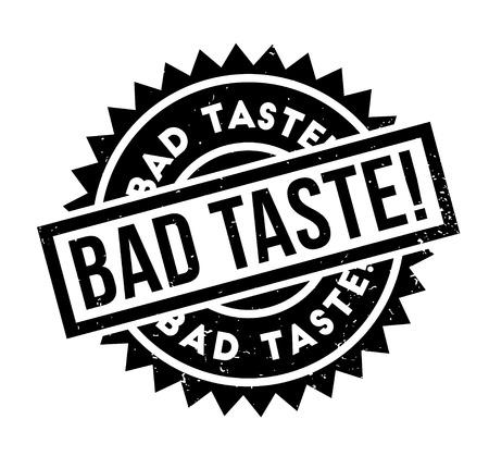 Bad Taste rubber stamp.