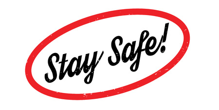 Stay Safe rubber stamp. Grunge design with dust scratches. Effects can be easily removed for a clean, crisp look. Color is easily changed. Vettoriali