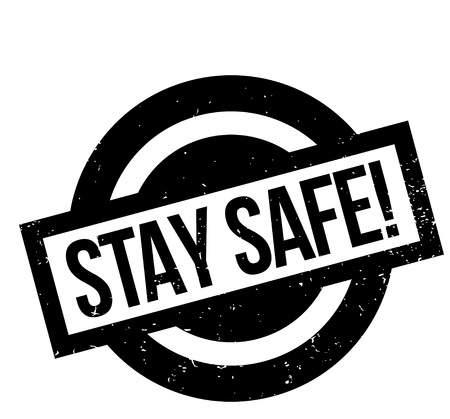 Stay Safe rubber stamp. Grunge design with dust scratches. Effects can be easily removed for a clean, crisp look. Color is easily changed. Vectores