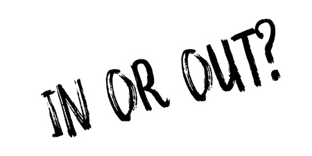 In Or Out rubber stamp. Grunge design with dust scratches. Effects can be easily removed for a clean, crisp look. Color is easily changed. Illustration