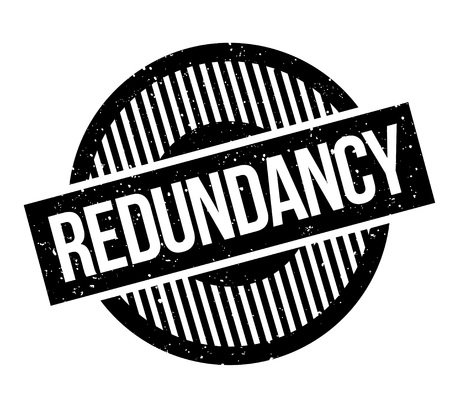 Redundancy rubber stamp. Grunge design with dust scratches. Effects can be easily removed for a clean, crisp look. Color is easily changed.
