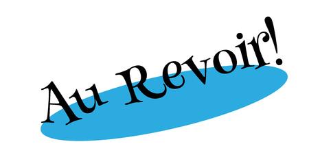Au Revoir rubberzegel. Grungeontwerp met stofkrassen. Effecten kunnen eenvoudig worden verwijderd voor een schone, heldere look. Kleur is gemakkelijk te veranderen.