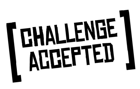 Challenge Accepted. Creative typographic motivational poster , original series