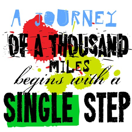 A Journey Of A Thousand Miles Begins With A Single Step. Creative typographic motivational poster.