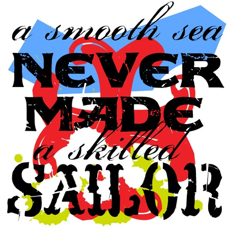 A Smooth Sea Never Made A Skilled Sailor. Creative typographic motivational poster.