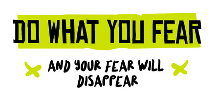 Do What You Fear And Your Fear will Disappear. Creative typographic motivational poster. Illustration