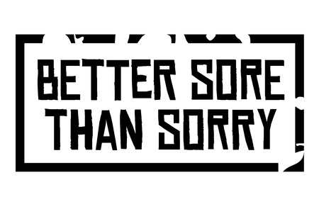 Better Sore Than Sorry. Creative typographic motivational poster. Çizim