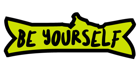 Be Yourself. Creative typographic motivational poster , original series Illustration
