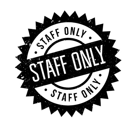 Staff Only rubber stamp. Grunge design with dust scratches. Effects can be easily removed for a clean, crisp look. Color is easily changed. Ilustração