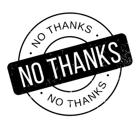 No Thanks rubber stamp. Grunge design with dust scratches. Effects can be easily removed for a clean, crisp look. Color is easily changed.