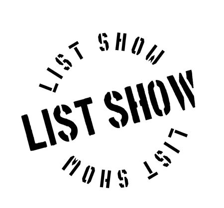 List Show rubber stamp. Grunge design with dust scratches. Effects can be easily removed for a clean, crisp look. Color is easily changed.