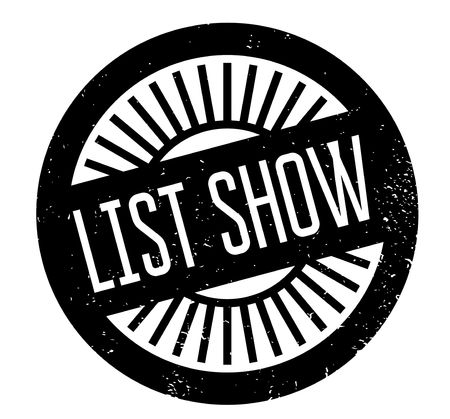 List Show rubber stamp. Grunge design with dust scratches.