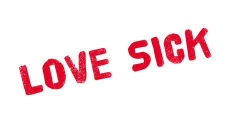 Love Sick rubber stamp. Grunge design with dust scratches.