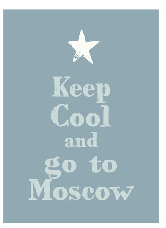 Keep cool and go to Moscow poster. Message for tourism business.