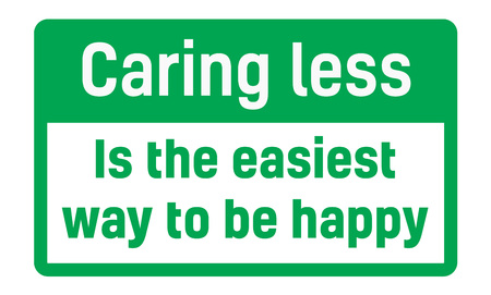 Caring less is the easiest way to be happy sign. Road sign design for quotation typographic poster. Illusztráció