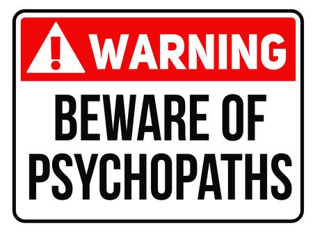 Beware of psychopats warning plate. Realistic design warning message. Vektorové ilustrace