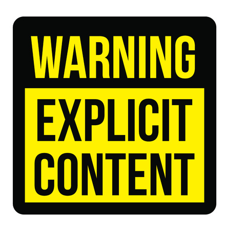 Explicit content warning plate. Realistic design warning message.