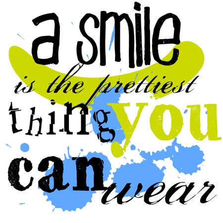 A Smile Is The Prettiest Thing You Can Wear. Creative typographic motivational poster. Illustration