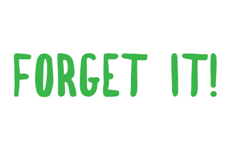 Forget It stamp. Typographic sign, stamp