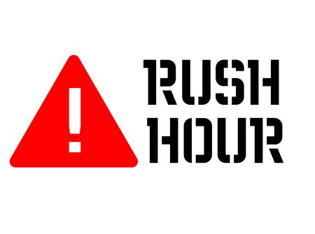 Rush hour attention   sign, label. Black and red series Vector illustration.
