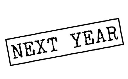 Next Year black rubber stamp. Typographic series. , simple graphics Illustration