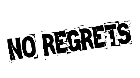 No regrets black typographic stamp. Distressed grunge series. Vector illustration.
