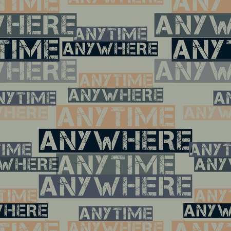 Anytime anywhere pattern. Typography only series. Minimal graphics
