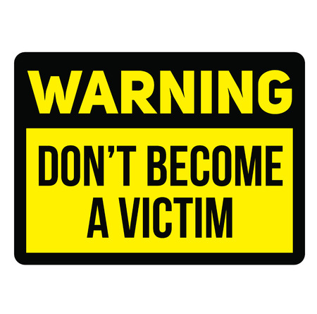 Warning do not become a victim warning sign