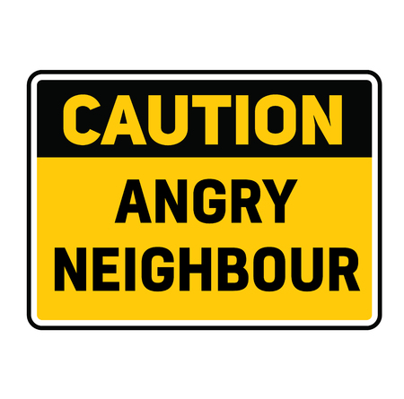 Caution angry neighbour warning sign