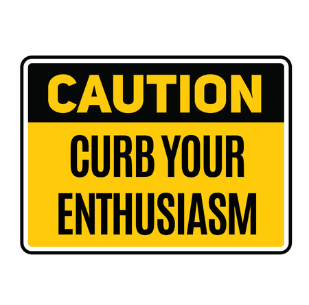 Caution curb your enthusiasm warning sign