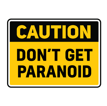 Caution do not get paranoid warning sign Illustration
