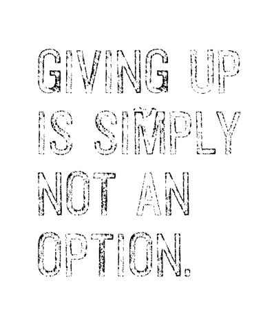 Giving Up Is Simply Not An Option creative motivation quote design Stock Illustratie