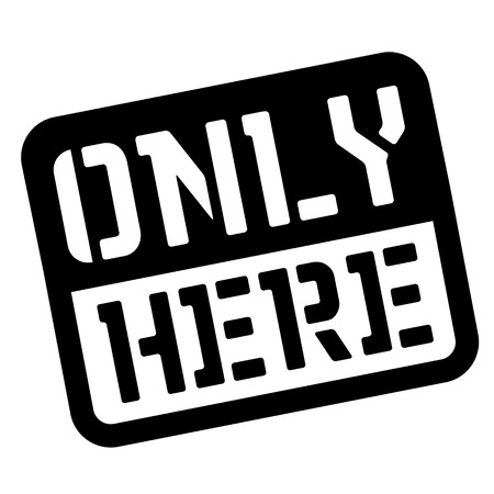 Only here stencil stamp. Rectangular bold sign, label