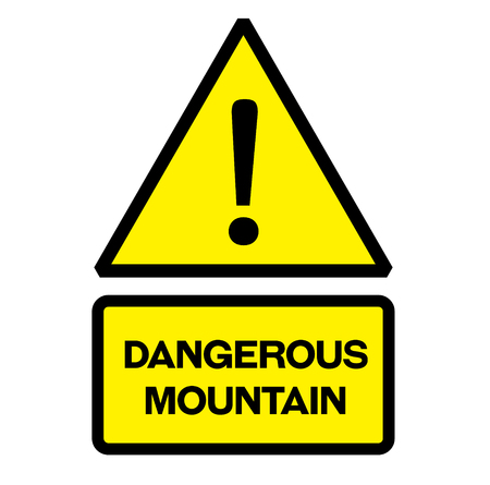Dangerous mountain fictitious warning sign, realistically looking.