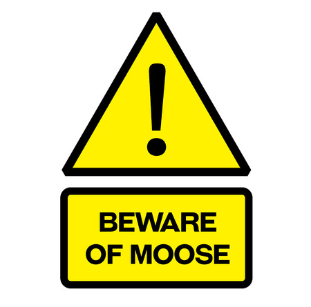 Beware of moose fictitious warning sign, realistically looking.