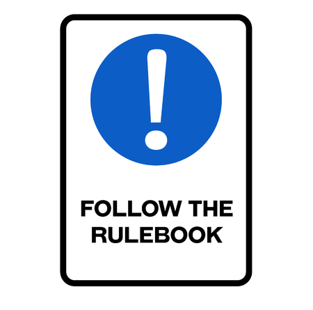 Follow the rulebook fictitious warning sign, realistically looking.