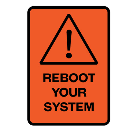 Reboot your system fictitious warning sign, realistically looking.