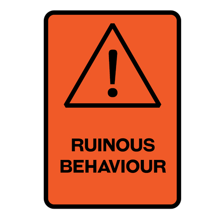 Ruinous behaviour fictitious warning sign, realistically looking. Illustration